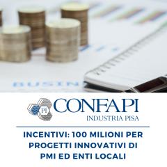 INCENTIVI: 100 MILIONI PER PROGETTI INNOVATIVI DI PMI